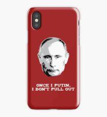 Once I Putin, I Don't Pull Out - Vladimir Putin Shirt 1B iPhone Case/Skin