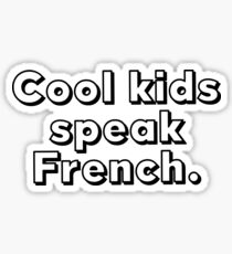 Cool kids speak French. Sticker