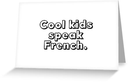 Cool kids speak french greeting cards by caddystar redbubble cool kids speak french by caddystar m4hsunfo