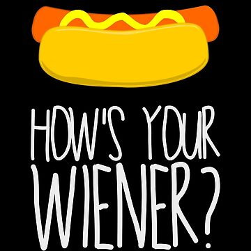 How's Your Weiner? by lifeisfunny