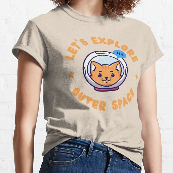 Let's Explore Outer Space Classic T-Shirt