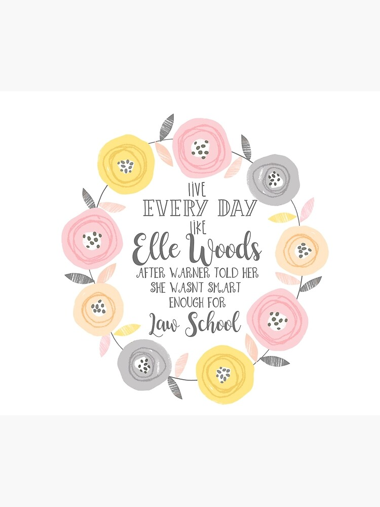 Live every day like elle woods print by mirmaids