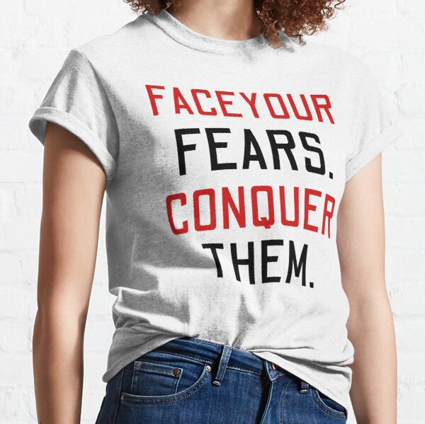 Conquer your fears Classic T-Shirt Coupon