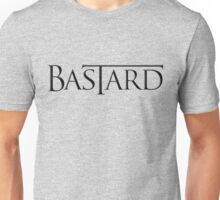 Game of Thrones - Bastard Unisex T-Shirt