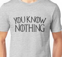 Game of Thrones You Know Nothing - Smooth Unisex T-Shirt