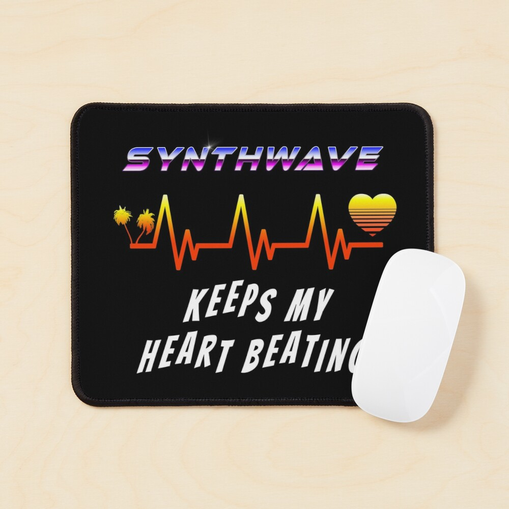 Synthwave keeps my heart beating Mouse Pad