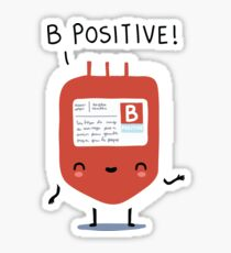 B positive Sticker