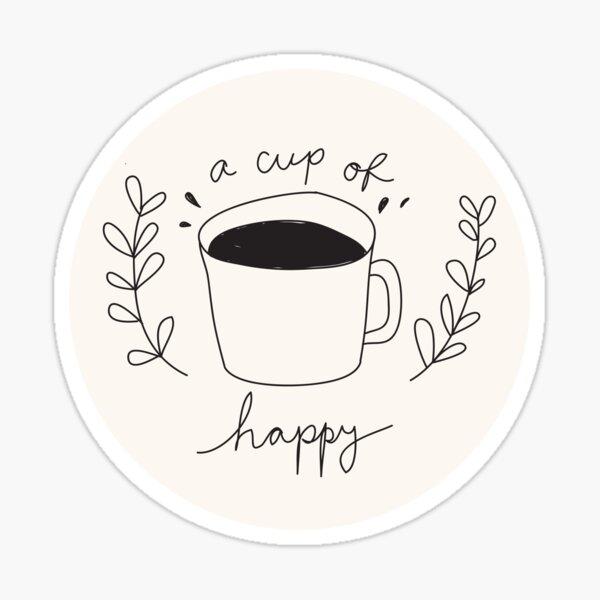 Una taza de feliz Pegatina