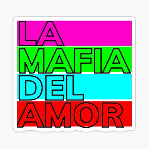 La Mafia Del Amor Pegatina