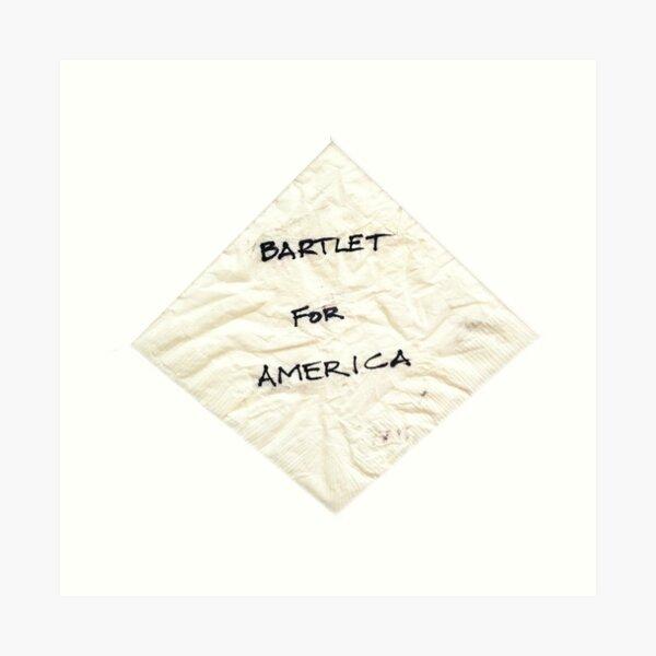 Bartlet for American Napkin Art Print