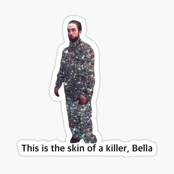 Das ist die Haut eines Mörders, Bella Sticker