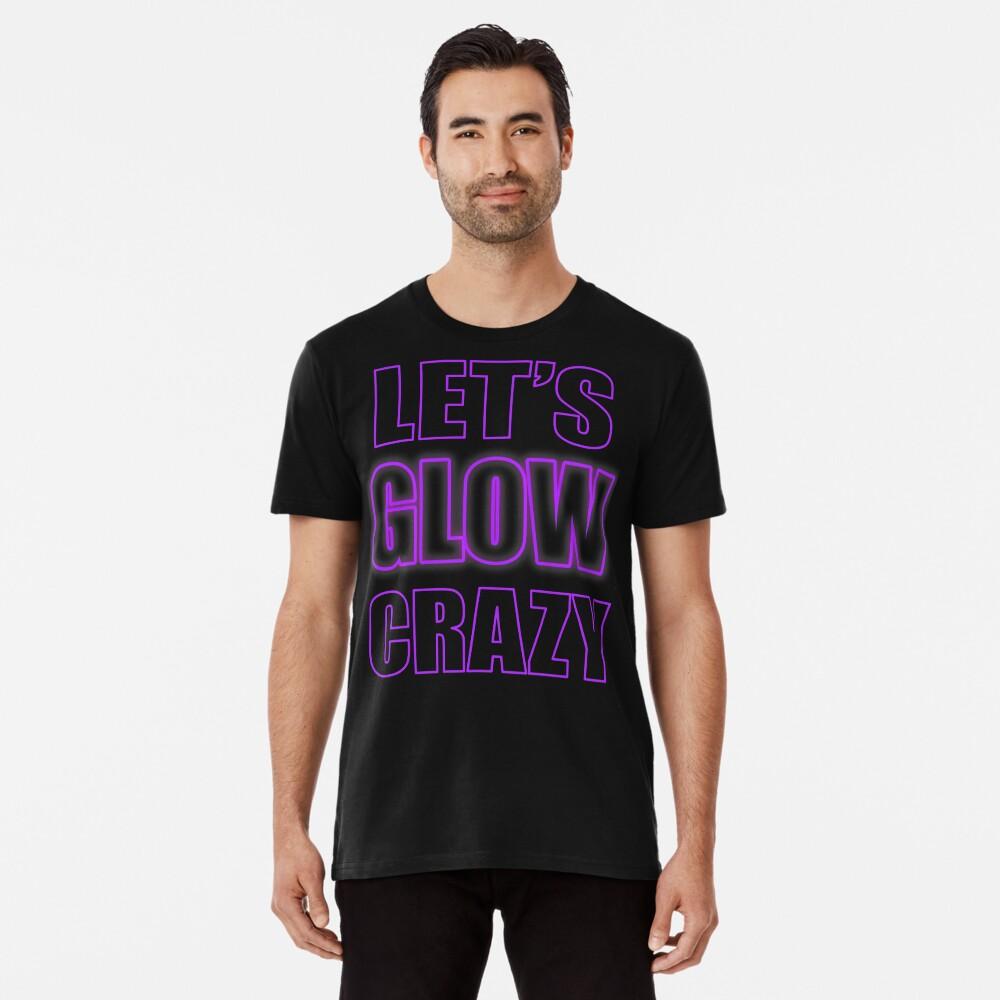 Let's Glow Crazy Purple Premium T-Shirt