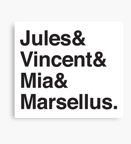 Jules & Vincent & Mia & Marsellus Canvas Print