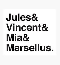 Jules & Vincent & Mia & Marsellus Photographic Print
