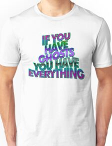 IF YOU HAVE . . . - super cool colors Unisex T-Shirt