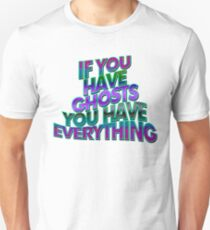 IF YOU HAVE . . . - super cool colors T-Shirt