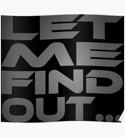 Let Me Find Out... Poster