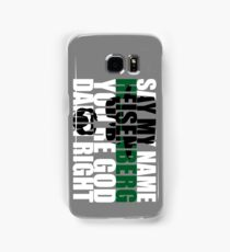 Say My Name Samsung Galaxy Case/Skin