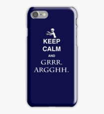 Keep Calm and Grr. Argh. iPhone Case/Skin