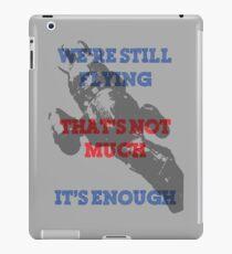 We're Still Flying iPad Case/Skin