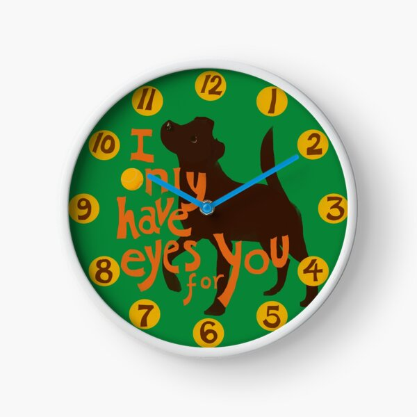 I only have eyes for you Clock