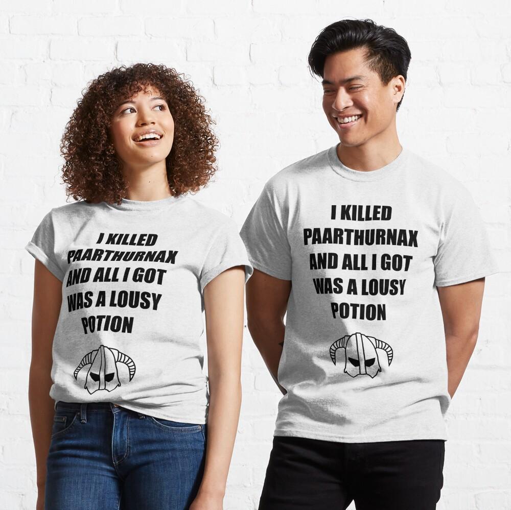 T-shirt classique «Skyrim - I killed Paarthurnax»