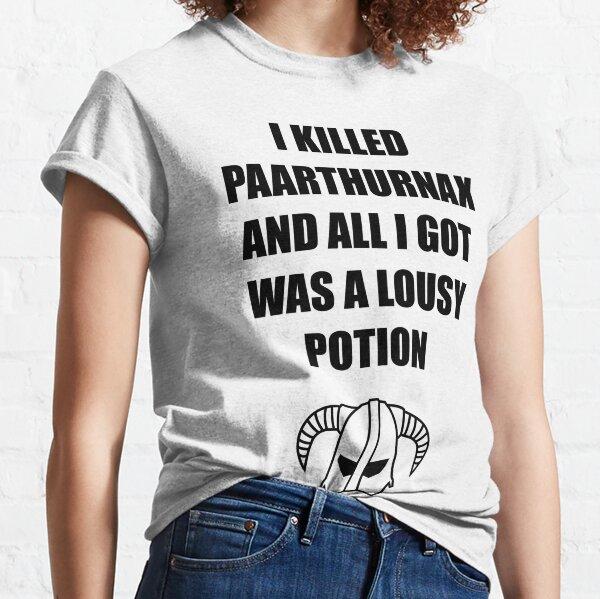 Skyrim - I killed Paarthurnax T-shirt classique