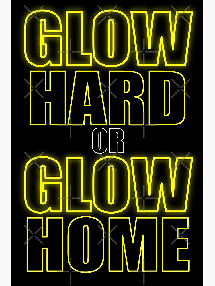 Glow Hard or Glow Home Yellow by that5280lady