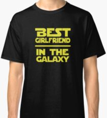 Best Girlfriend in the Galaxy Classic T-Shirt