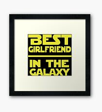 Best Girlfriend in the Galaxy Framed Print