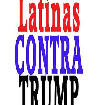 Latinas Contra Trump by BrokerRon