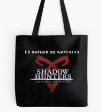 I'd rather be watching Shadowhunters Tote Bag