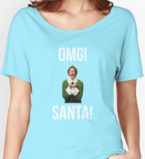 OMG SANTA! Funny Elf Christmas  Women's Relaxed Fit T-Shirt