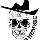 Bad Hombre Skull - Just in time for Halloween and Dia de Muertos by borderbandit