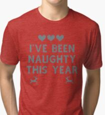I've been naughty this year Tri-blend T-Shirt