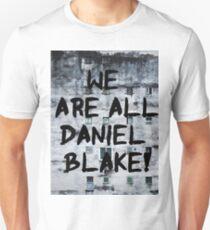 We are all Daniel Blake Unisex T-Shirt