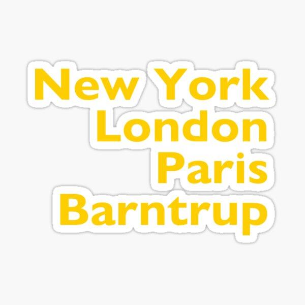 New York London Paris Barntrup Sticker