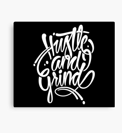 Hustle & grind Canvas Print