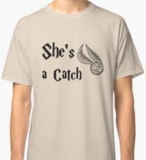 She is a Catch Classic T-Shirt