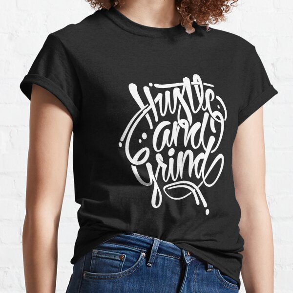 Hustle & grind Classic T-Shirt