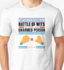 In the intelligence contest you re unarmed! T-Shirt