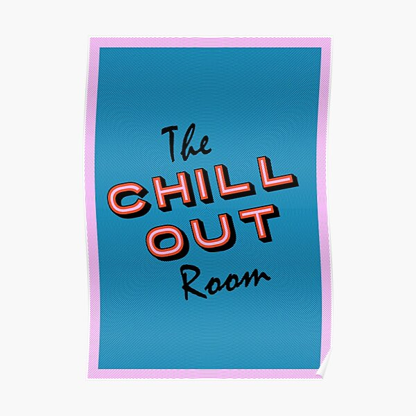 The Chill Out Room Poster