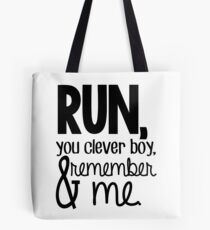 """""""Run, you clever boy, and remember me."""" - Clara Quote Tote Bag"""