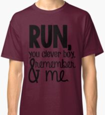 """""""Run, you clever boy, and remember me."""" - Clara Quote Classic T-Shirt"""