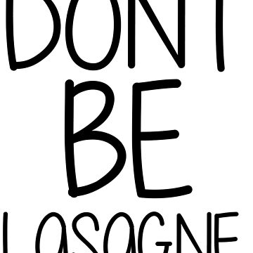 """""""Don't be lasagne."""" - 12th Doctor Quote by wessaandjessa"""