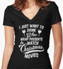 Drink Wine & Watch Christmas Movies Women's Fitted V-Neck T-Shirt