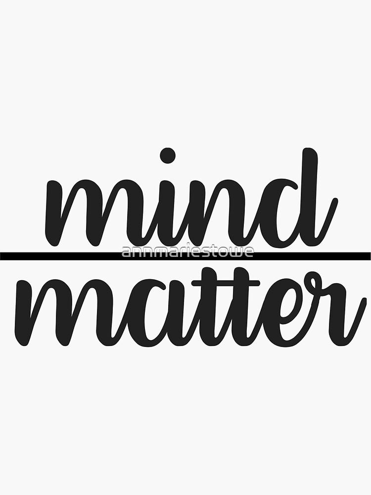 Cursive Mind Over Matter by annmariestowe