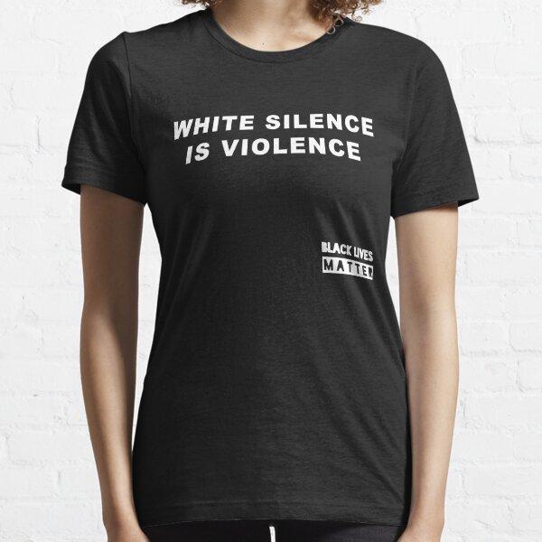 Le silence blanc est la violence T-shirt essentiel
