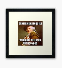 Who Let the Dogs Out DUCREAUX MEME Framed Print