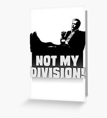 """""""Not My Division"""" Greeting Card"""